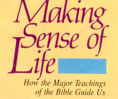 The Bible helps us to make sense out of life